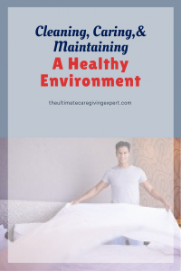 Male caregiver changing bed sheets|Cleaning, caring & maintaining a healthy environment