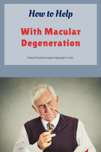 Man trying to see|How to help with macular degeneration