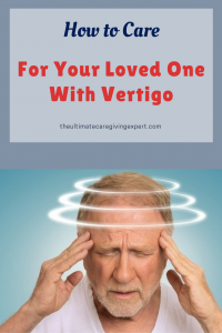 Man with dizzy spell|How to care for your loved one with vertigo