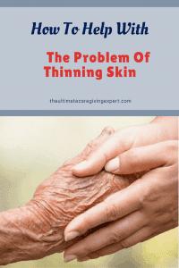 Skin thinning